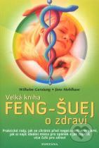 Wilhelm Gerstung: Velká kniha Feng-Šuej o zdraví