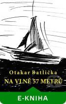 Otakar Batlička: Na vlně 57 metrů