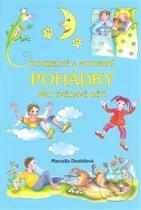 Marcella Dostálová: Kouzelné a moderní pohádky pro zvědavé děti