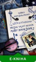 Mirka Novysedláková: Prísne tajný denník Miry Danesovej