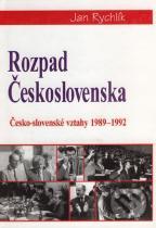 Jan Rychlík: Rozpad Československa