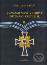 Svetozár Pavlík: Vyznamenání a bojové odznaky Třetí říše II.