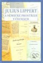 Marcela Oubrechtová: Julius Lippert a německé prostředí v Čechách