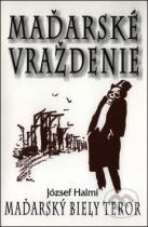 József Halmi: Maďarské vraždenie