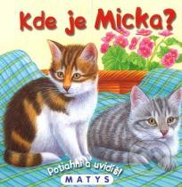 Sibyla Mislovičová: Kde je Micka?