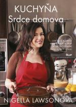 Nigella Lawsonová: Kuchyňa - Srdce domova