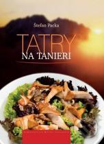 Štefan Packa: Tatry na tanieri