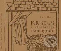 Jan Royt: Kristus v křesťanské ikonografii