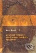 Karel Sládek: Mystická teologie východoslovanských křesťanů