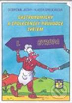 Vlasta Gregorová, Dobromil Ječný: Gastronomický a společenský průvodce světem 1