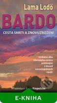 Lama Lodö: BARDO Cesta smrti a znovuzrození