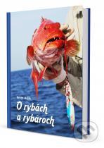 Peter Hájik: O rybách a rybároch