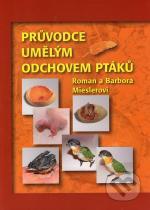 Roman Miesler, Barbora Mieslerová: Průvodce umělým odchovem ptáků
