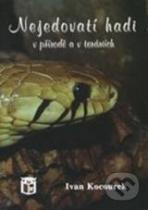 Ivan Kocourek: Nejedovatí hadi v přírodě a v teráriích