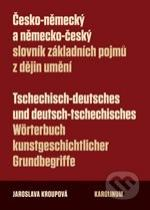 Jaroslava Kroupová: Česko-německý a německo-český slovník základních pojmů z dějin umění
