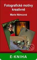 Marie Němcová: Fotografické motivy kreativně