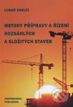 Luboš Krejčí: Metody přípravy a řízení rozsáhlých a složitých staveb