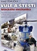 Josef Žemlička: Vůle a štěstí leteckého mechanika