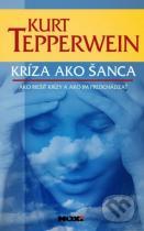 Kurt Tepperwein: Kríza ako šanca
