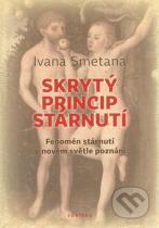 Ivana Smetana: Skrytý princip stárnutí