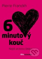 Pierre Franckh: 6 minutový kouč: Najdi pravou lásku