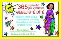 Sheila Allison, Barbara Ann Barnett: 365 způsobů jak vychovat sebejisté dítě