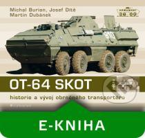 Michal Burian, Josef Dítě, Martin Dubánek: OT-64 SKOT