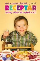 Daša Ostertágová: Receptár zdravej výživy pre dojčatá a deti