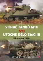 Steven Zaloga: Stíhač tanků M10 vs útočné dělo Stug III