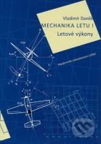 Vladimír Daněk: Mechanika letu I.