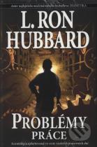 L. Ron Hubbard: Problémy práce