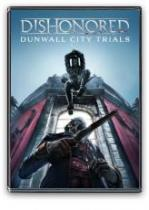 Dishonored: Dunwall City Trials (PC)