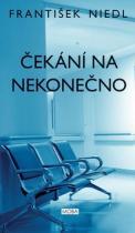 František Niedl: Čekání na nekonečno
