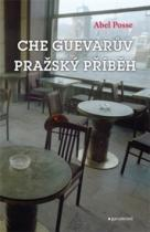 Abel Posse: Che Guevarův pražský příběh