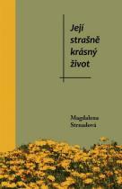 Magdalena Strnadová: Její strašně krásný život