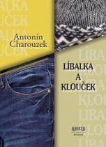 Antonín Charouzek: Líbalka a Klouček