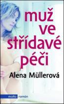 Alena MŘllerová: Muž ve střídavé péči