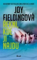 Joy Fieldingová: Řekni, kde ji najdu