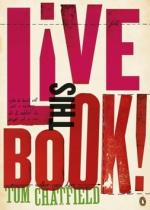 Tom Chatfield: Live This Book
