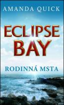 Amanda Quick: Eclipse Bay Rodinná msta