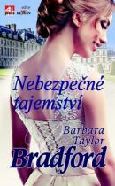 Barbara Taylor Bradford: Nebezpečné tajemství