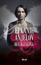 Beata Bazalová: Šepkanie anjelov