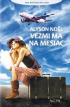 Alyson Noël: Vezmi ma na mesiac