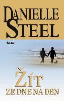 Danielle Steelová: Žít ze dne na den