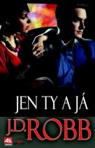 J.D. Robb: Jen ty a já