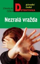 Stanislav Češka: Nezralá vražda