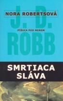 Nora Robertsová: Smrtiaca sláva