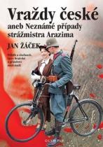 Jan Žáček: Vraždy české aneb Neznámé případy strážmistra Arazima