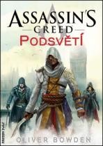 Oliver Bowden: Assassinƒs Creed Podsvětí