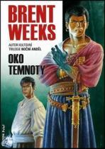 Brent Weeks: Oko temnoty